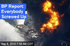 BP Report: Everybody Screwed Up