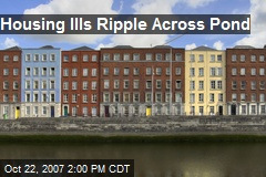 Housing Ills Ripple Across Pond