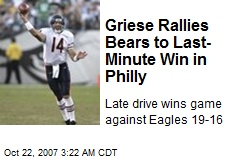 Griese Rallies Bears to Last-Minute Win in Philly