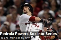Pedroia Powers Sox Into Series