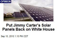 Put Jimmy Carter's Solar Panels Back on White House