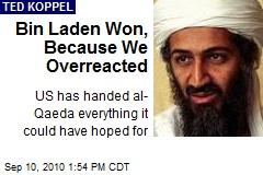 Bin Laden Won, Because We Overreacted