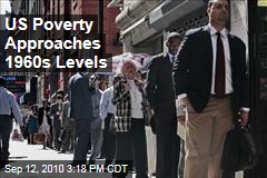 US Poverty Approaches 1960s Levels