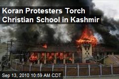 Koran Protesters Torch Christian School in Kashmir