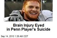 Brain Disease Eyed in Penn Player's Suicide