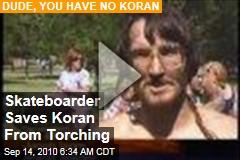 Skateboarder Saves Koran From Torching