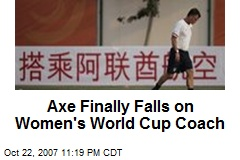 Axe Finally Falls on Women's World Cup Coach