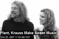 Plant, Krauss Make Sweet Music