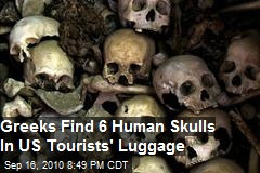 Greeks Find 6 Human Skulls In US Tourists Luggage
