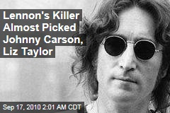 Lennon's Killer Almost Picked Johnny Carson, Liz Taylor