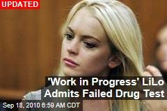 'Work in Progress' LiLo Admits Failed Drug Test