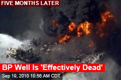 BP Well Is 'Effectively Dead'