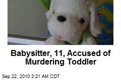 Babysitter, 11, Accused of Murdering Toddler