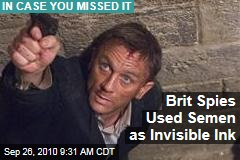 Brit Spies Used Semen as Invisible Ink