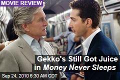 Gekko's Still Got Juice in Money Never Sleeps