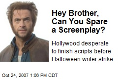 Hey Brother, Can You Spare a Screenplay?
