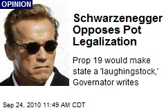 Schwarzenegger Opposes Pot Legalization