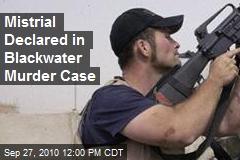Mistrial Declared in Blackwater Murder Case