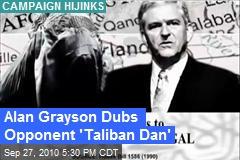Alan Grayson Dubs Opponent 'Taliban Dan'