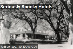 Seriously Spooky Hotels