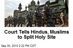 Court Tells Hindus, Muslims to Split Holy Site