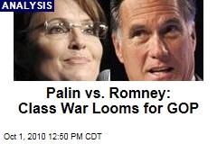 Palin vs. Romney: Class War Looms for GOP