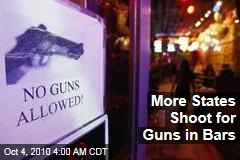 More States Shoot for Guns in Bars