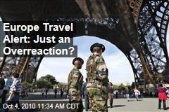 Europe Travel Alert: Just an Overreaction?