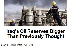 Iraq's Oil Reserves Bigger Than Previously Thought