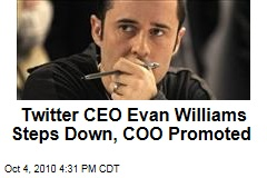 Twitter CEO Evan Williams Steps Down, COO Promoted