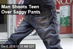 Man Shoots Teen Over Saggy Pants