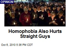 Homophobia Also Hurts Straight Guys