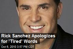 Rick Sanchez Apologizes for 'Tired' Words