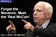 Forget the Maverick: Meet the 'Real McCain'