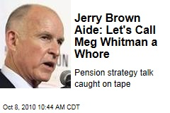 Jerry Brown Aide: Let's Call Meg Whitman a Whore
