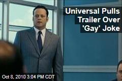Universal Pulls Trailer Over 'Gay' Joke