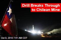 Drill Breaks Through to Chilean Mine