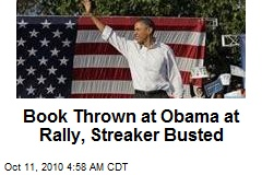 Streaker Busted, Book Thrown at Obama Rally