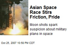 Asian Space Race Stirs Friction, Pride