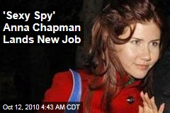 Russian Bank Hires 'Sexy Spy' Anna Chapman