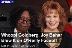 Whoopi Goldberg, Joy Behar Blew It on O'Reilly Faceoff