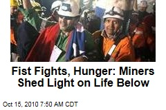 Fist Fights, Hunger: Miners Shed Light on Life Below