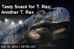 Tasty Snack for T. Rex: Another T. Rex