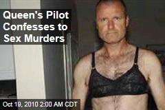 Queen's Pilot Confesses to Sex Murders
