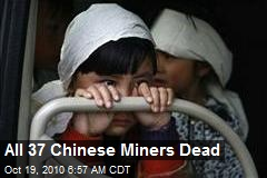 All 37 Chinese Miners Dead