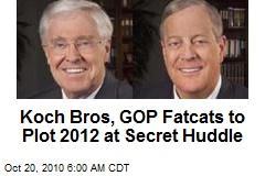 GOP Fatcats to Plan for 2012 at Hush-Hush Huddle