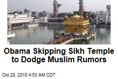 Obama Golden Temple Visit 'Nixed to Scotch Muslim Rumors'