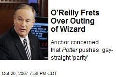O'Reilly Frets Over Outing of Wizard