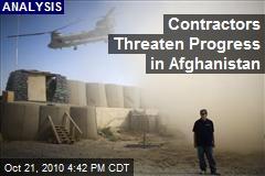 Contractors Threaten Progress in Afghanistan