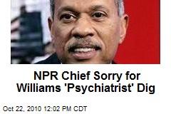 NPR Chief Sorry for Williams 'Shrink' Dig